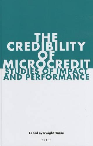 The Credibility of Microcredit: Studies of Impact and Performance (Hardback)