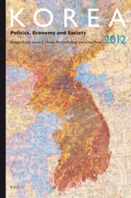 Korea 2012: Politics, Economy and Society - Korea: Politics, Economy and Society 6 (Paperback)