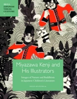 Miyazawa Kenji and His Illustrators: Images of Nature and Buddhism in Japanese Children's Literature - Japanese Visual Culture 7 (Hardback)