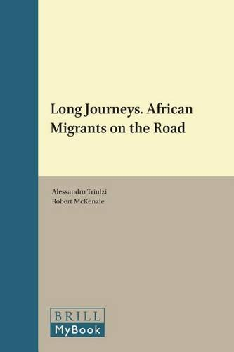 Long Journeys. African Migrants on the Road - Africa-Europe Group for Interdisciplinary Studies 8 (Paperback)