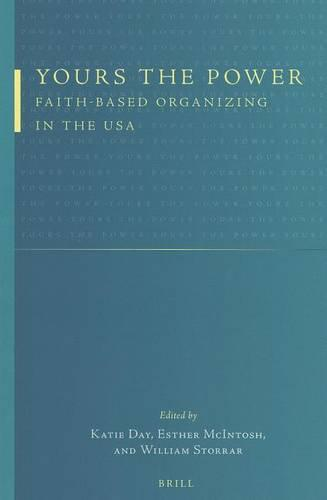 Yours the Power: Faith-based Organizing in the USA (Paperback)