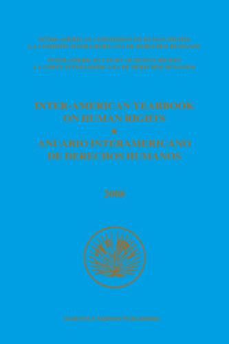 Inter-American Yearbook on Human Rights / Anuario Interamericano de Derechos Humanos, Volume 24 (2008) (2 VOLUME SET) - Inter-American Yearbook on Human Rights / Anuario Interamericano de Derechos Humanos 24 (Hardback)