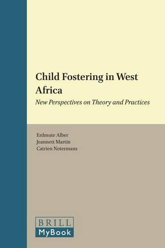 Child Fostering in West Africa: New Perspectives on Theory and Practices - Africa-Europe Group for Interdisciplinary Studies 9 (Paperback)