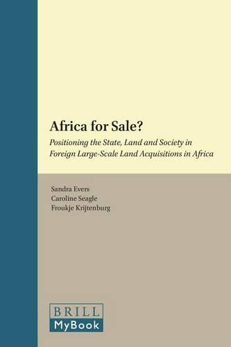 Africa for Sale?: Positioning the State, Land and Society in Foreign Large-Scale Land Acquisitions in Africa - Afrika-Studiecentrum Series 29 (Paperback)