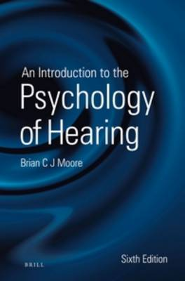 An Introduction to the Psychology of Hearing: Sixth Edition (Paperback)