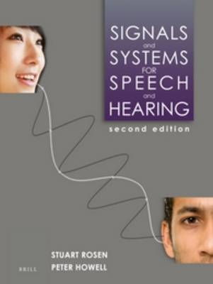 Signals and Systems for Speech and Hearing: Second Edition (Paperback)