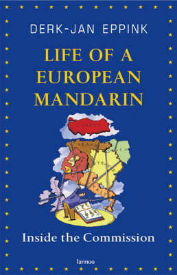 Life of a European Mandarin: Inside the Commission (Paperback)