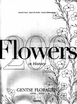 Flowers in History: 1808-2008 (Hardback)