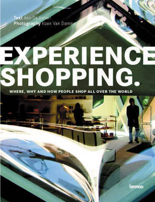 Experience Shopping: Where, Why and How People Shop (Paperback)