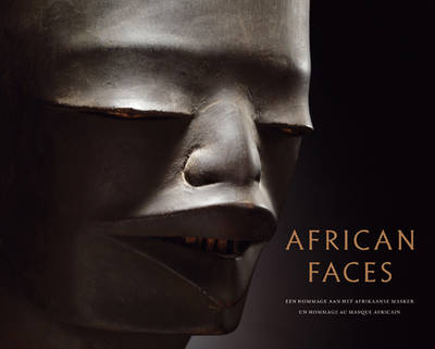 African Faces: an Homage to the African Mask (Hardback)