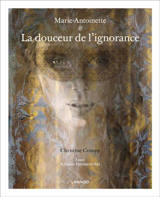 Marie-Antoinette: La Douceur De L'ignorance (Paperback)