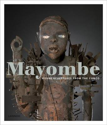 Mayombe: Ritual Statues from Congo (Hardback)