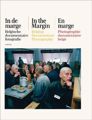 In the Margin: Belgian Documentary Photography (Hardback)