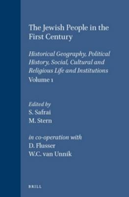 The Jewish People in the First Century, Volume 1: Historical Geography, Political History, Social, Cultural and Religious Life and Institutions. Section One, Volume One - Compendia Rerum Iudaicarum ad Novum Testamentum 1/1 (Hardback)