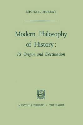 Modern Philosophy of History: Its Origin and Destination (Paperback)