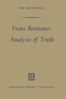 Franz Brentano's Analysis of Truth (Paperback)