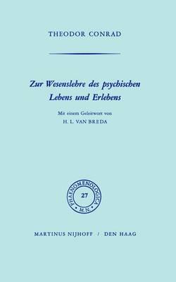 Zur Wesenlehre DES Psychischen Lebens Und Erlebens: Mit Einem Geleitwort Von H.L. Van Breda - Phaenomenologica 27 (Paperback)