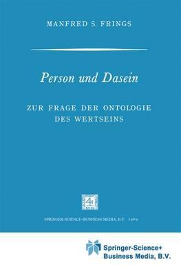 Person und Dasein: Zur Frage der Ontologie des Wertseins - Phaenomenologica (Paperback)