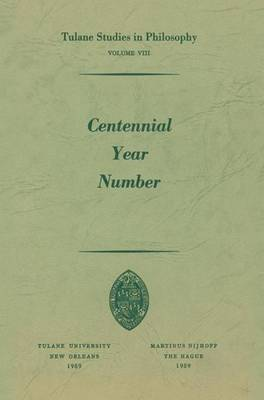Centennial Year Number - Tulane Studies in Philosophy 8 (Paperback)