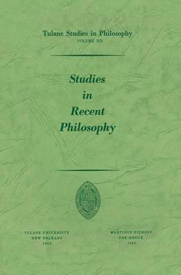 Studies in Recent Philosophy - Tulane Studies in Philosophy 12 (Paperback)