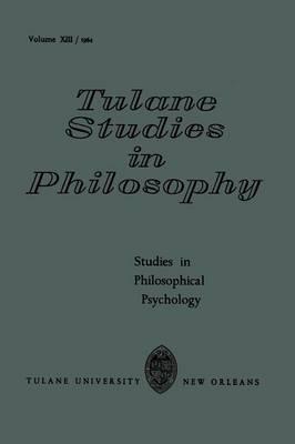 Studies in Philosophical Psychology - Tulane Studies in Philosophy 13 (Paperback)