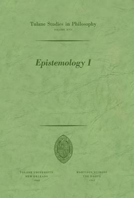 Epistemology I - Tulane Studies in Philosophy 17 (Paperback)