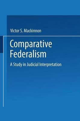 Comparative Federalism: A Study in Judicial Interpretation (Paperback)