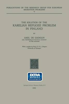 The Solution of the Karelian Refugee Problem in Finland - Research Group for European Migration Problems 5 (Paperback)