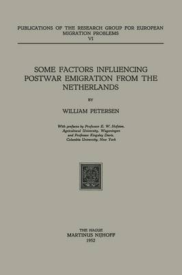 Some Factors Influencing Postwar Emigration from the Netherlands - Research Group for European Migration Problems 6 (Paperback)