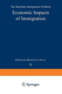 Economic Impacts of Immigration: The Brazilian Immigration Problem - Research Group for European Migration Problems 9 (Paperback)