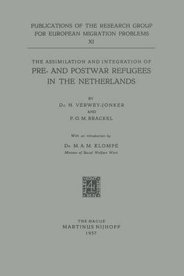 The Assimilation and Integration of Pre- and Postwar Refugees in the Netherlands - Research Group for European Migration Problems 11 (Paperback)