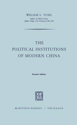 The Political Institutions of Modern China (Hardback)