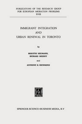 Immigrant Integration and Urban Renewal in Toronto - Research Group for European Migration Problems 18 (Paperback)