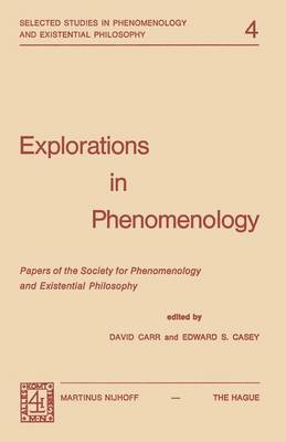 Explorations in Phenomenology: Papers of the Society for Phenomenology and Existential Philosophy - Selected Studies in Phenomenology and Existential Philosophy 4 (Paperback)
