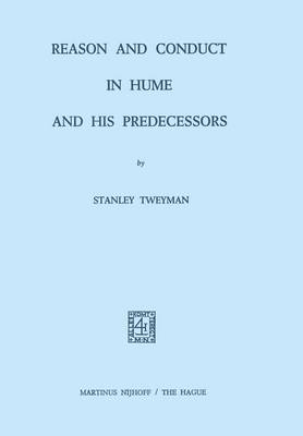 Reason and Conduct in Hume and his Predecessors (Paperback)