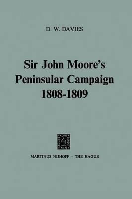 Sir John Moore's Peninsular Campaign 1808-1809 (Paperback)