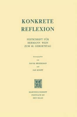 Konkrete Reflexion: Festschrift fur Hermann Wein zum 60. Geburtstag (Paperback)