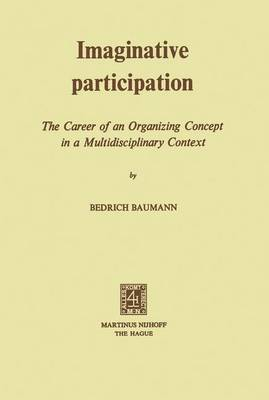 Imaginative Participation: The Career of an Organizing Concept in a Multidisciplinary Context (Paperback)