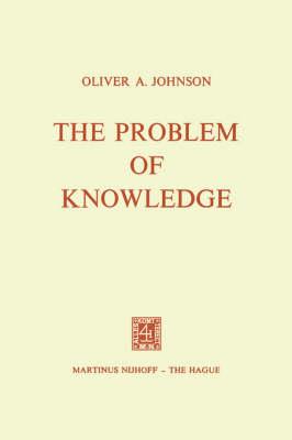 The Problem of Knowledge: Prolegomena to an Epistemology (Paperback)