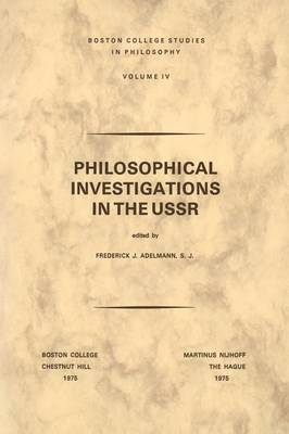 Philosophical Investigations in the U.S.S.R - Boston College Studies in Philosophy 4 (Paperback)