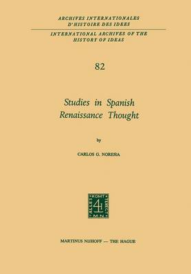 Studies in Spanish Renaissance Thought - International Archives of the History of Ideas / Archives Internationales d'Histoire des Idees 82 (Hardback)