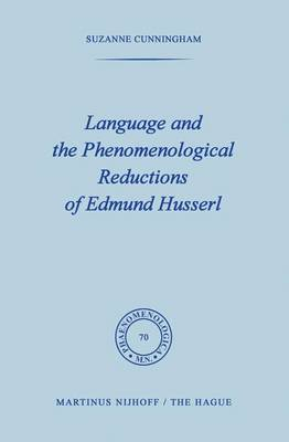 Language and the Phenomenological Reductions of Edmund Husserl - Phaenomenologica 70 (Paperback)