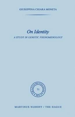 On Identity: A Study in Genetic Phenomenology - Phaenomenologica 71 (Paperback)