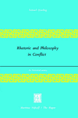 Rhetoric and Philosophy in Conflict: An Historical Survey (Paperback)