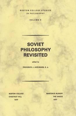 Soviet Philosophy Revisited - Boston College Studies in Philosophy 5 (Paperback)