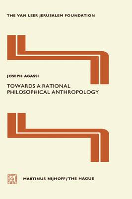 Towards a Rational Philosophical Anthropology - Jerusalem Van Leer Foundation 1 (Hardback)