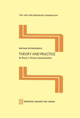 Theory and Practice: An Essay in Human Intentionalities - Jerusalem Van Leer Foundation 3 (Paperback)