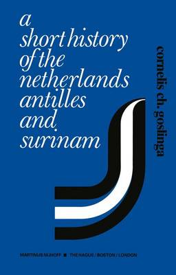 A Short History of the Netherlands Antilles and Surinam (Paperback)