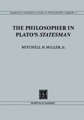 The Philosopher in Plato's Statesman - Nijhoff Classical Philosophy Library 2 (Hardback)