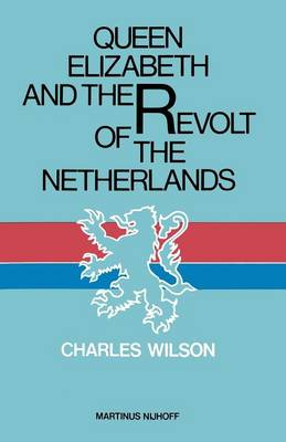 Queen Elizabeth and the Revolt of the Netherlands (Paperback)